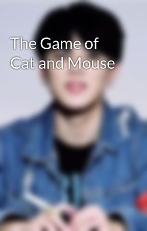 The Game of Cat and Mouse  by Filthinbeautyimagine