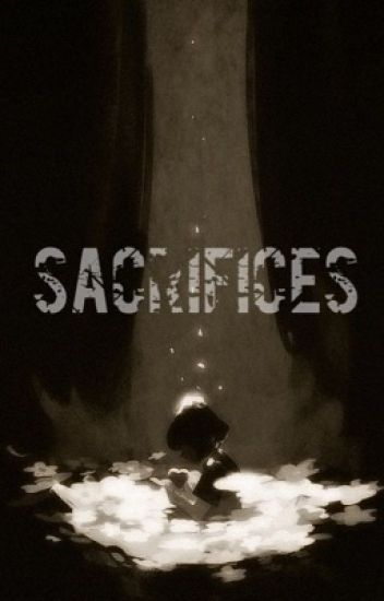 Sacrifices (Undertale FanFic) [COMPLETED]