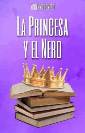 La Princesa y El Nerd by YohannieRomero