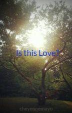 Is this Love? by cheyennemayo