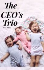 The CEO's Trio ✔ by maefeyi