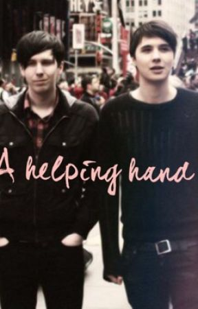 A Helping Hand (Dan and Phil phanfic) by WhoWantsT0know