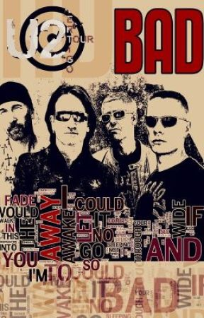 U2 Bad Lyrics by BonoLover269