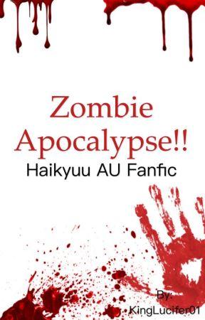 Zombie Apocalypse!! Haikyuu AU Fanfic by sirita_3