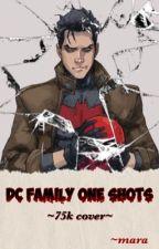 Dc Family One-Shot by marawritesstuff