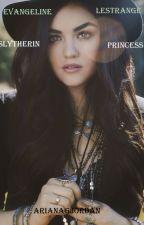 Evangeline Lestrange||Slytherin Princess by ArianaGJordan