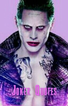 Jared Leto Joker/Harley Quinn Quotes by X_TheJ0K3R_X