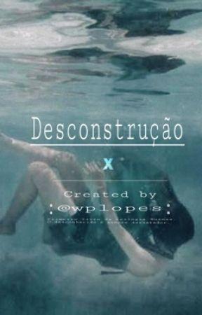 Desconstrução ( concluído) by wplopes