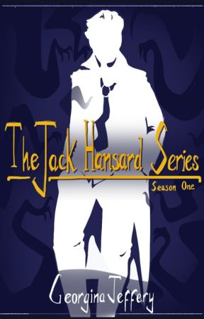 The Jack Hansard Series: Season One by AnInspiredMess