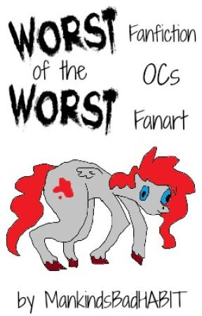 The Worst of the Worst: Fan Creations by MankindsBadHABIT