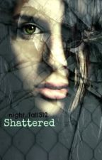 Shattered by Night_Fall312