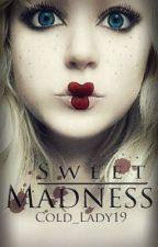 Sweet Madness (Editing)✔️ by Ariana_Godoy