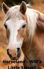 HorseLand - Will's Little Sister? by Freddiekitty