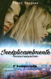 Inexplicavelmente - Amores Inesquecíveis (Um Romance Lésbico) cover