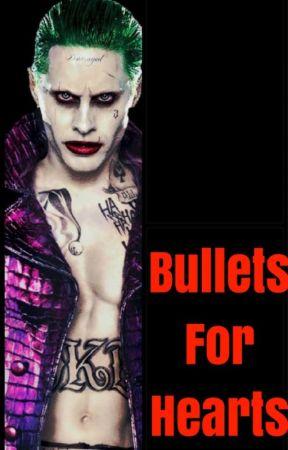 Bullets For Hearts (Joker x Reader) by Psykotics