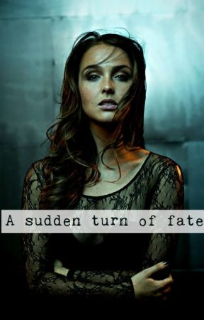 A sudden turn of fate #Wattys2016 by readyywriter