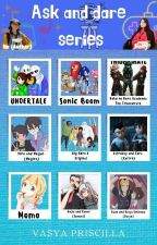 Ask And Dare Series [ON HOLD] by PrismaticPrissy