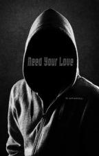 Need Your Love [cashton] ✔️ by Applezzz21