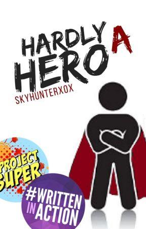 Hardly A Hero [REWRITTEN ON NEW ACCOUNT] by SkyHunterXoX