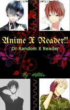 Anime X Reader by HiIVer1010