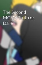 The Second MCSM Truth or Dare by MCSMlover15