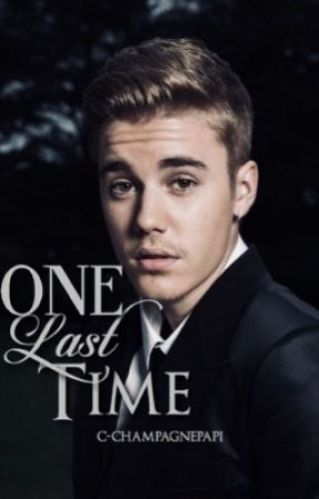 One Last Time » jb & ag (Completa) by C-champagnepapi