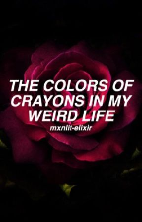 The Colors of Crayons In My Weird Life by mxnlitelixir