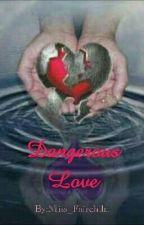 Dangerous Love by Miss_Fairchild