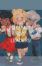 Pokemon Go Team Leaders  [COMPLETED] by AYakusayo