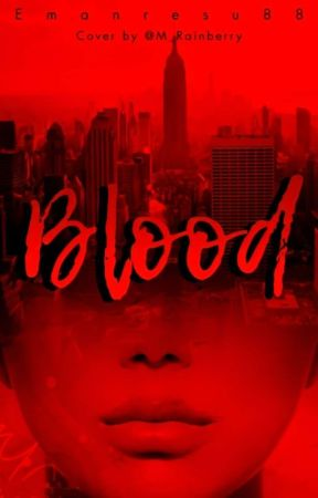 Blood (COMPLETED) (UNDERGOING EDITING) by emanresu88