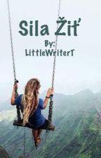 Sila žiť by LittleWriterT