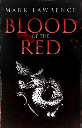 Blood of the Red by MarkLawrenceAuthor