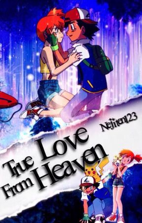 [✔]True Love From Heaven - A Pokeshipping story by spreadingsmiles15