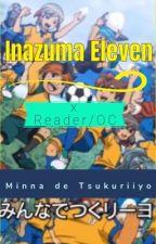 Minna de Tsukuriiyo | [REQUESTS CLOSED] | ⚽️Inazuma Eleven x Reader/OC by Yoshi by Inazuma_Yoshi