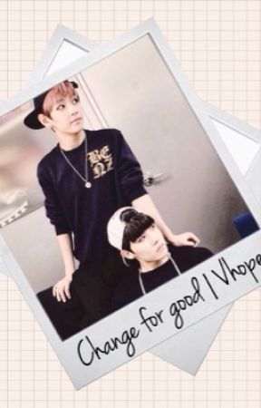Change for Good   Vhope by xoxmarco94