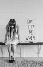 Don't Keep Me Waiting by mistygalaxy22