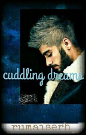 Cuddling Dreams ( A Zayn Malik Fan-fiction //one Direction) by Rumaiserh_