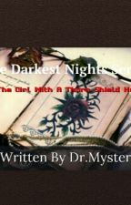 The Darkest Night Series: The Girl With A Thorn Shield Heart. by DrMystery101