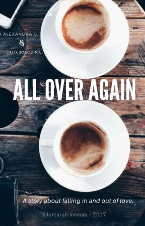 All Over Again by lettersfromMae