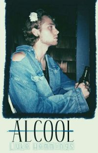 Álcool •Luke Hemmings (Shortfic) ✔ cover