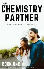 My Chemistry Partner ✔️ by KaeNicole