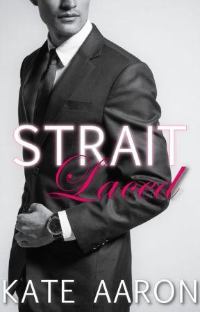 Strait Laced (Excerpt) by kateaaronwrites