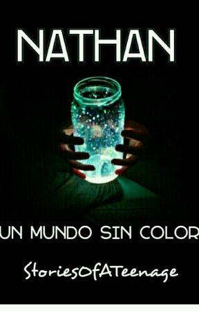 Nathan: Un Mundo Sin Color  by StoriesOfATeenage
