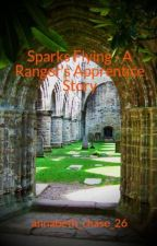 Sparks Flying - A Ranger's Apprentice Story by annabeth_chase_26