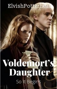 Voldemort's Daughter, So It Begins {Completed} {Wattys 2017} cover