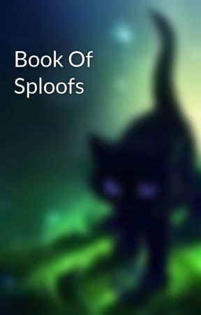 Book Of Sploofs by WarriorsOfSpace