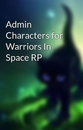 Admin Characters for Warriors In Space RP by WarriorsOfSpace
