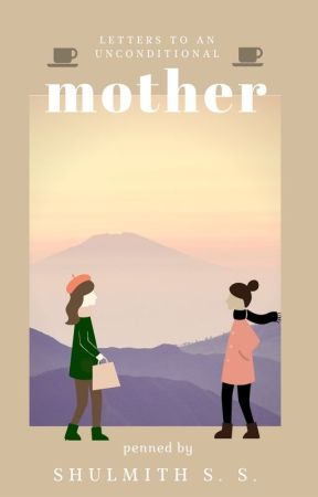 Letters To An Unconditional Mother by Shulmith