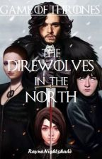 Game of Thrones: The Direwolves in the North by RaynaNightshade