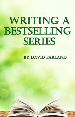 Writing A Bestselling Series by DavidFarland